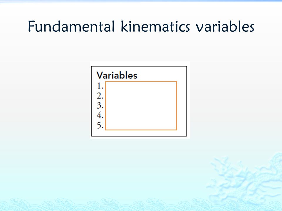 Fundamental kinematics variables