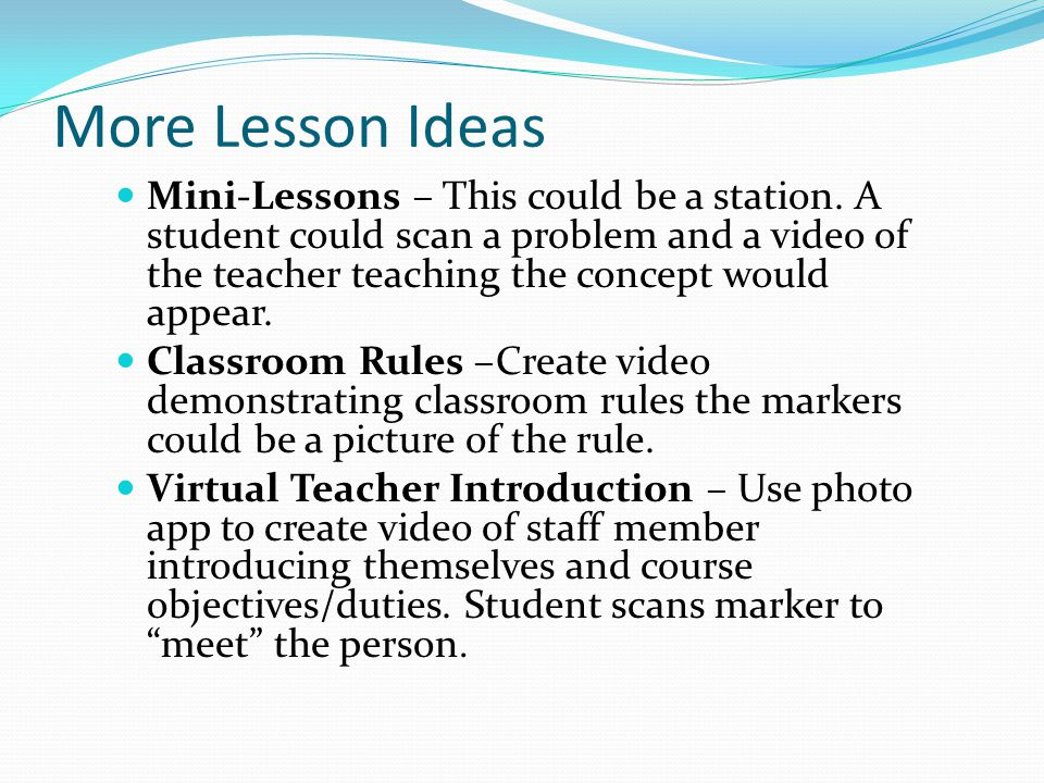 More Lesson Ideas Equipment How-To – create video on how to use a piece of equipment.
