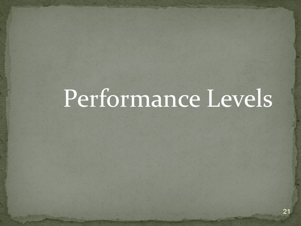 Performance Levels 21