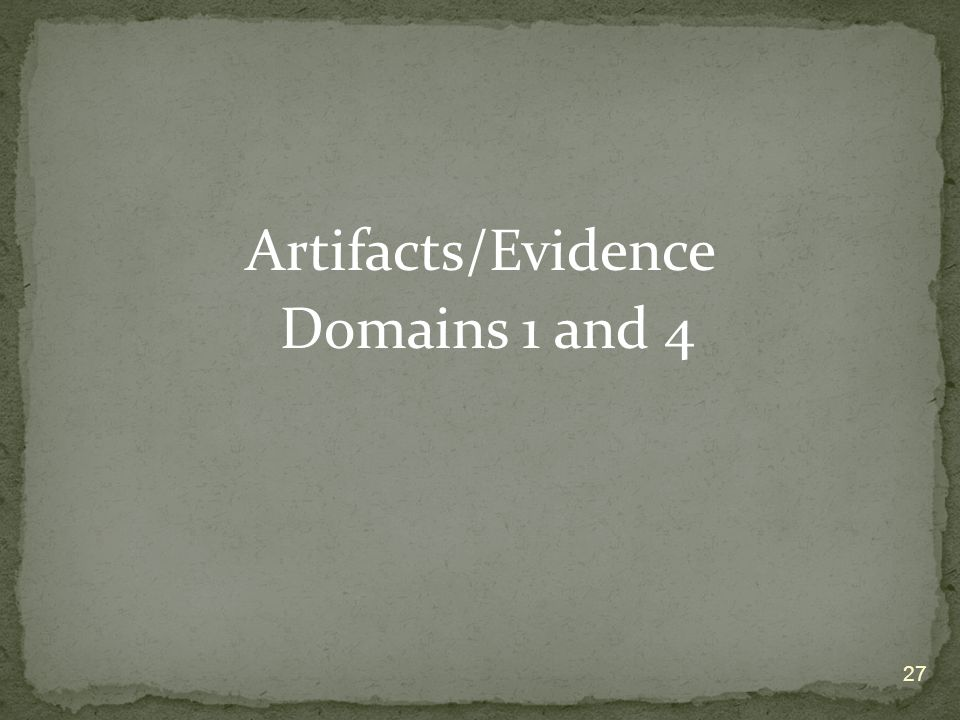 Artifacts/Evidence Domains 1 and 4 27