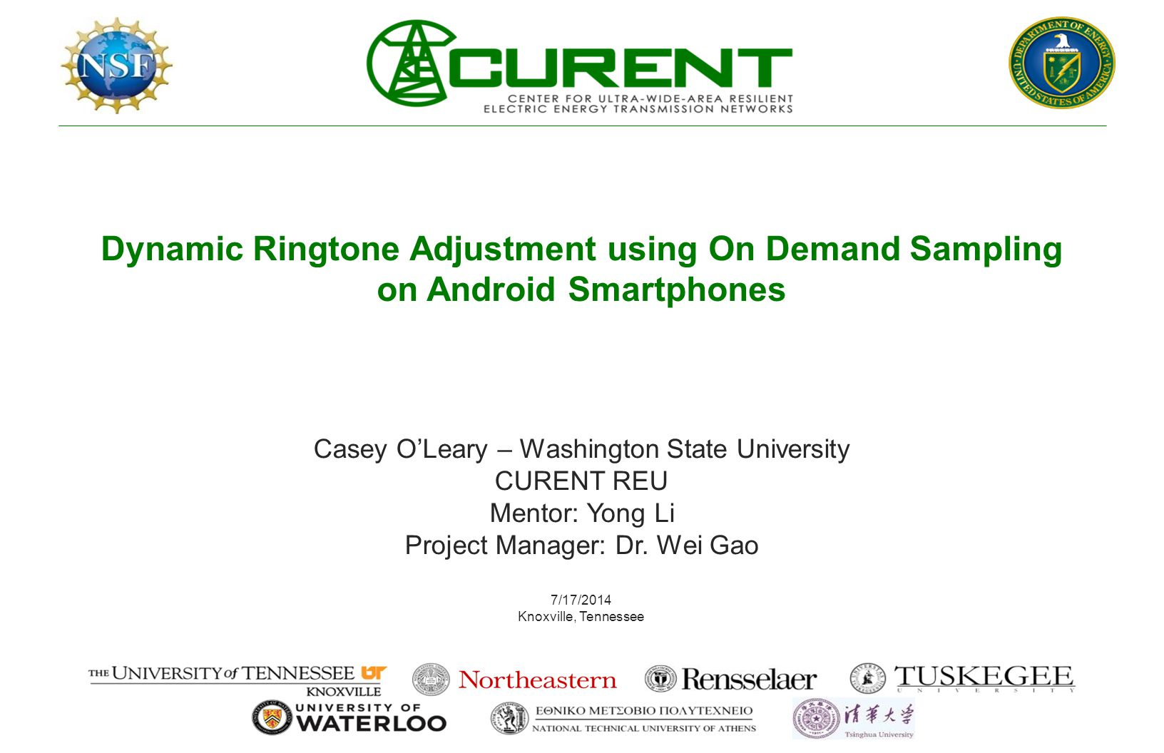 Dynamic Ringtone Adjustment using On Demand Sampling on Android Smartphones Casey O'Leary – Washington State University CURENT REU Mentor: Yong Li Project Manager: Dr.