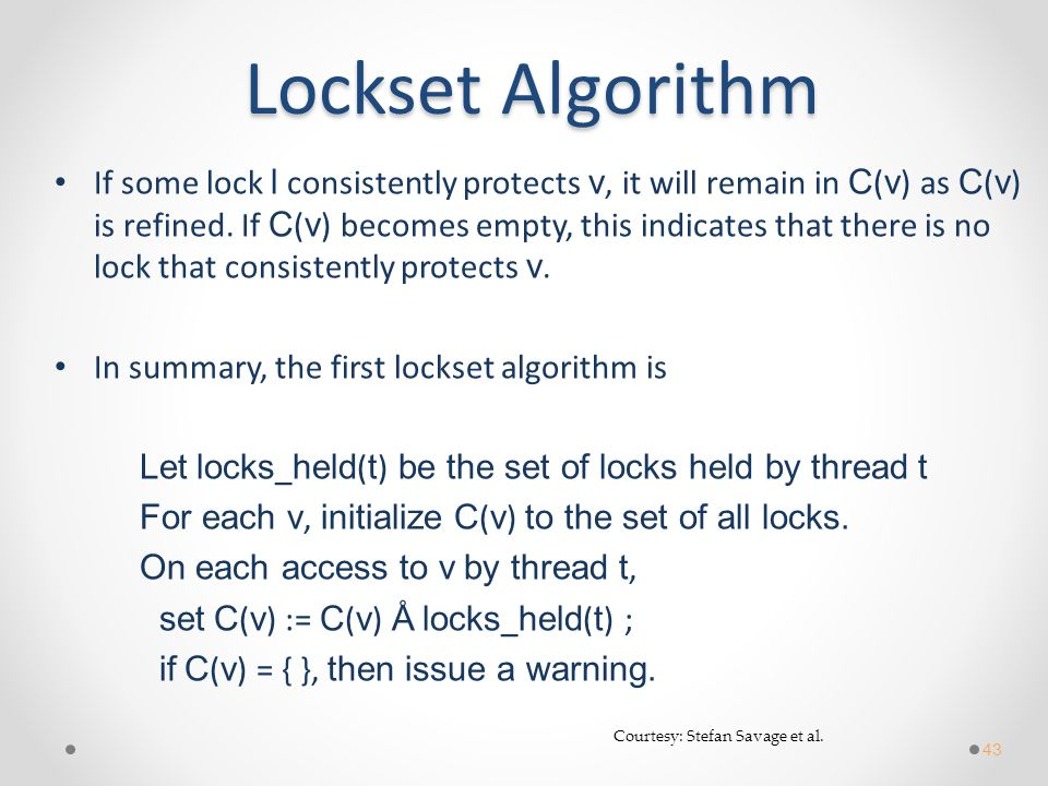 If some lock l consistently protects v, it will remain in C ( v ) as C ( v ) is refined.