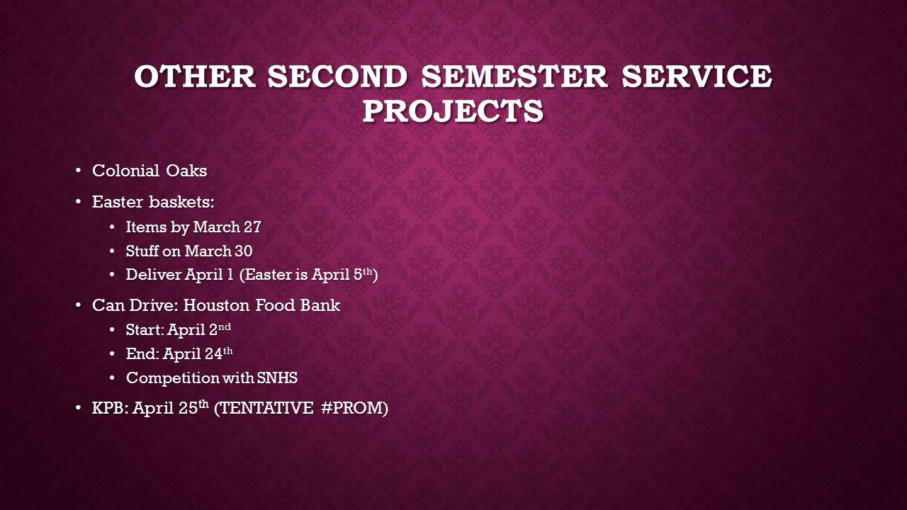 OTHER SECOND SEMESTER SERVICE PROJECTS Colonial Oaks Colonial Oaks Easter baskets: Easter baskets: Items by March 27 Items by March 27 Stuff on March