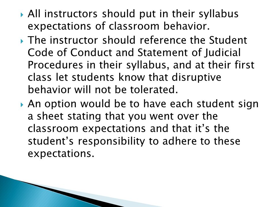  All instructors should put in their syllabus expectations of classroom behavior.