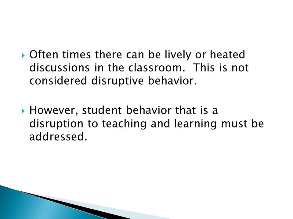 Most of the time and for most incidents, faculty would utilize their own classroom management style and handle situations right away.