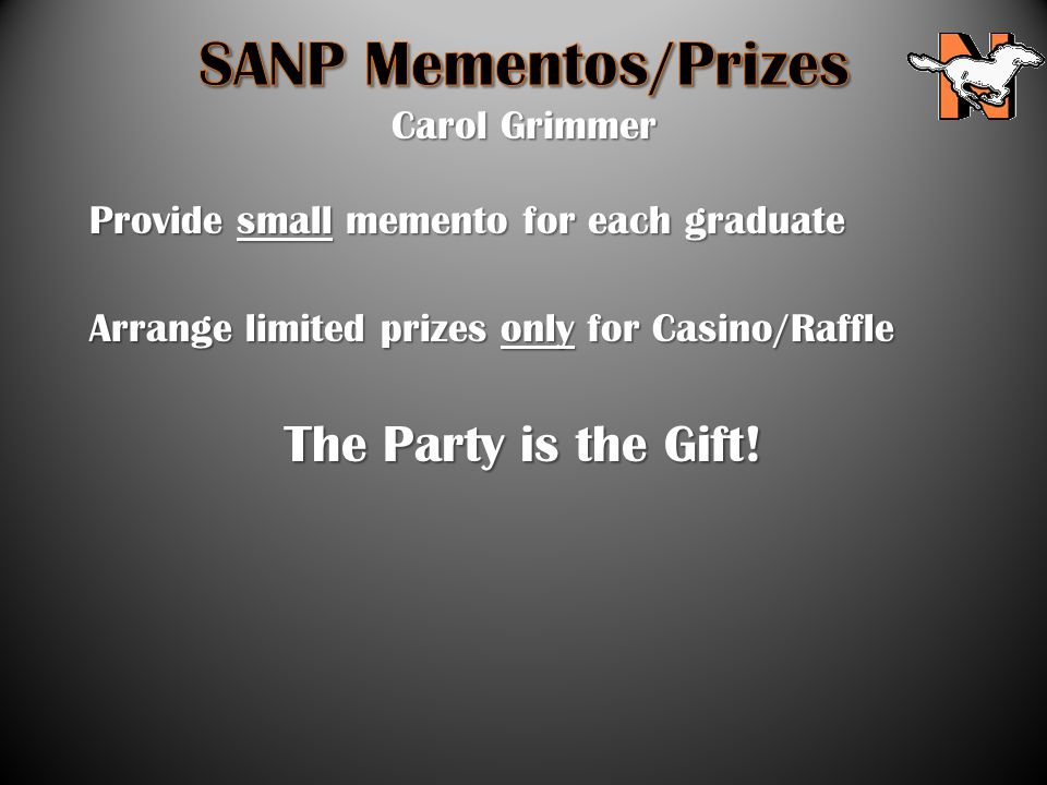Provide small memento for each graduate Arrange limited prizes only for Casino/Raffle The Party is the Gift!