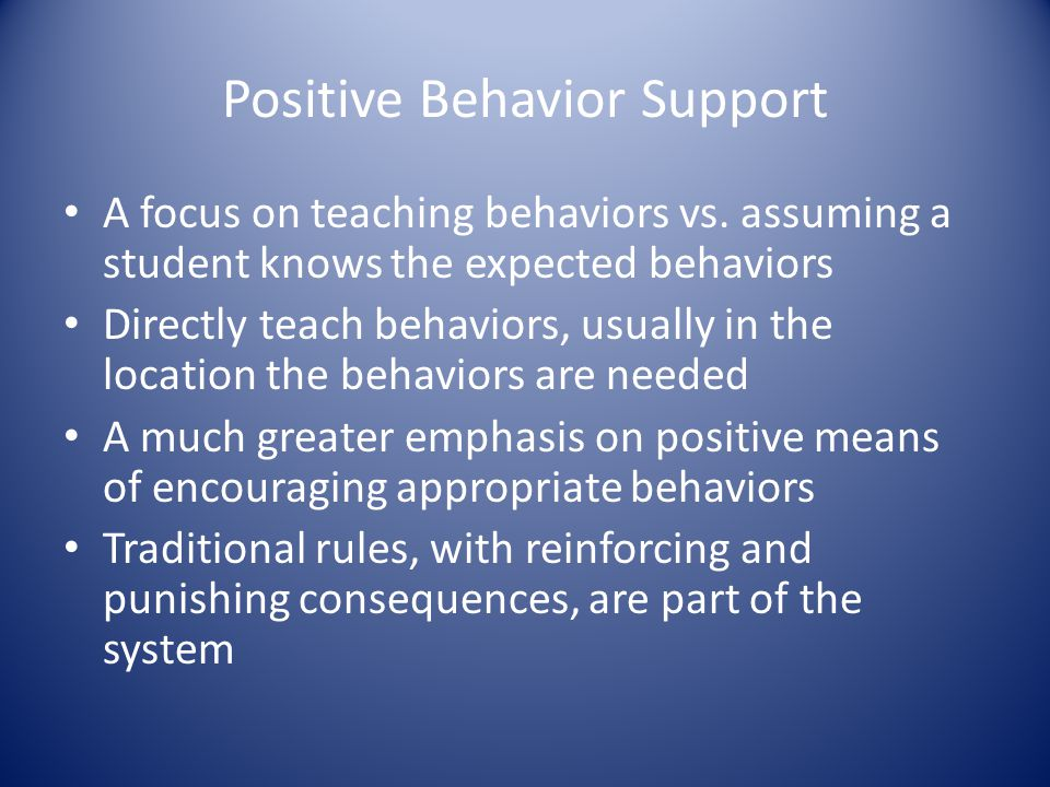 Positive Behavior Support A focus on teaching behaviors vs.