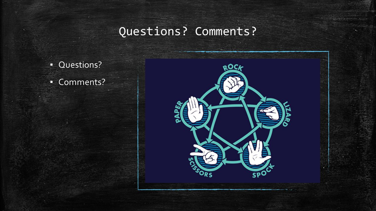 Questions Comments ▪ Questions ▪ Comments