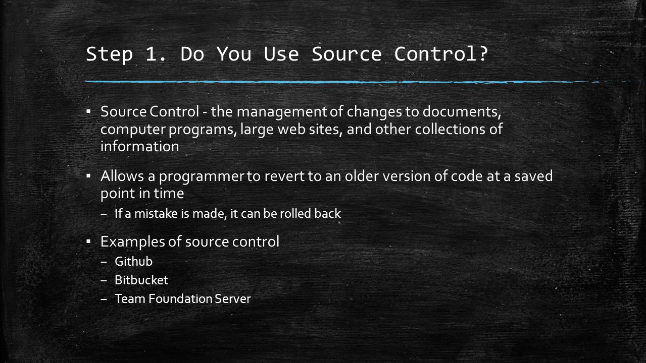Step 1. Do You Use Source Control.