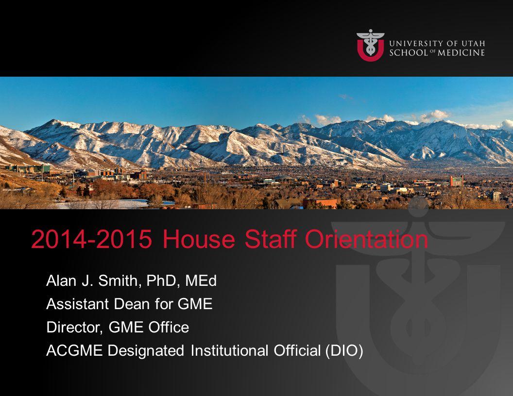 2014-2015 House Staff Orientation Alan J.