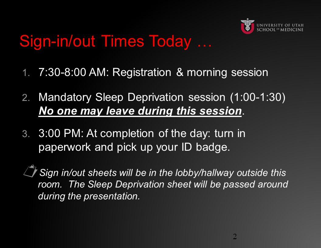 Sign-in/out Times Today …Sign-in/out Times Today … 1.