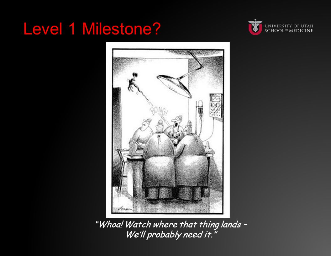 "Level 1 Milestone? ""Whoa! Watch where that thing lands – We'll probably need it."""