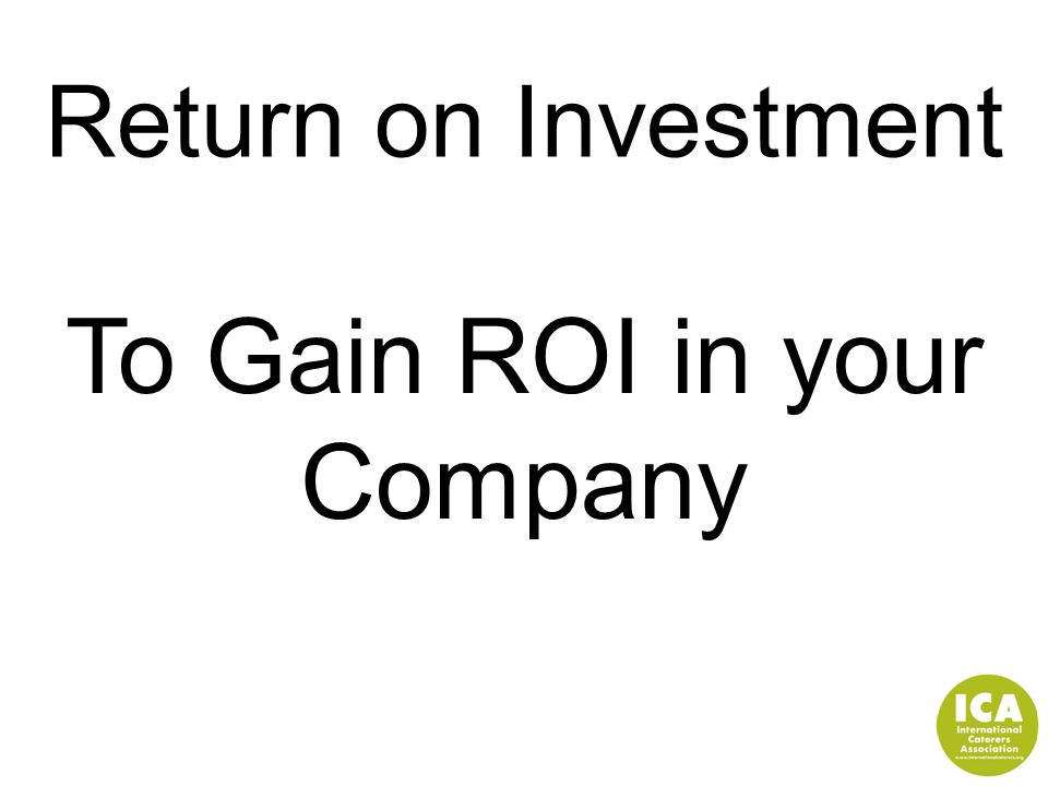 Return on Investment To Gain ROI in your Company