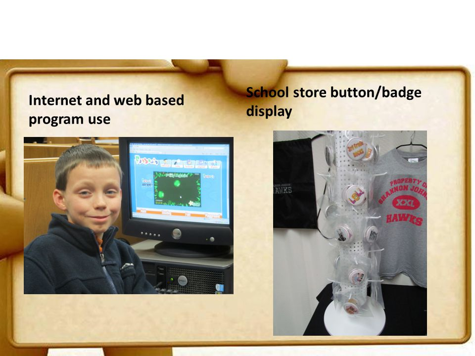 Internet and web based program use School store button/badge display