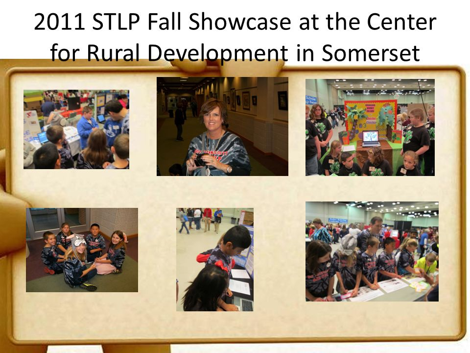 2011 STLP Fall Showcase at the Center for Rural Development in Somerset