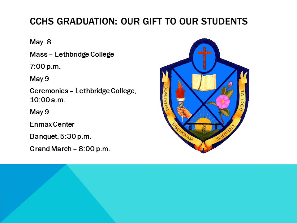 May 8 Mass – Lethbridge College 7:00 p.m. May 9 Ceremonies – Lethbridge College, 10:00 a.m.