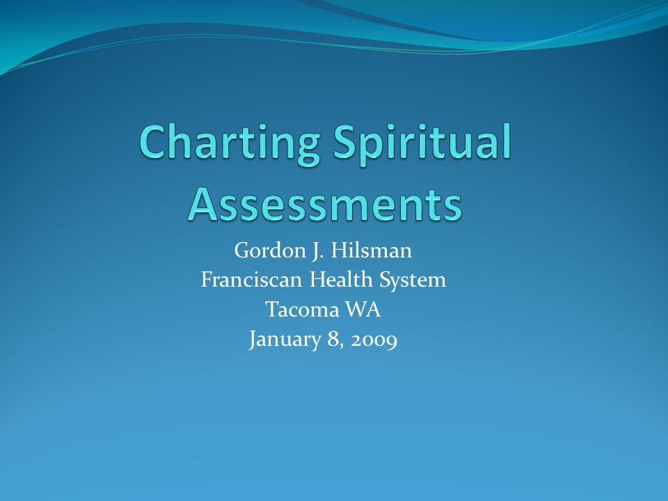 Gordon J. Hilsman Franciscan Health System Tacoma WA January 8, 2009