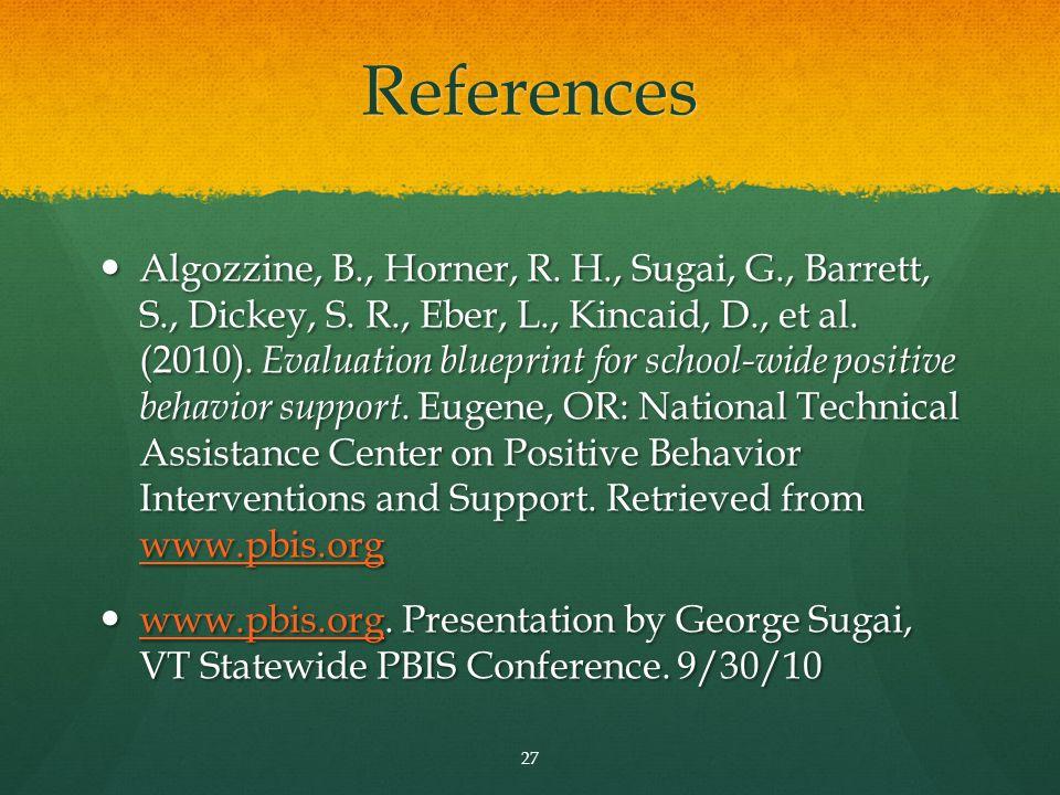 References Algozzine, B., Horner, R.H., Sugai, G., Barrett, S., Dickey, S.