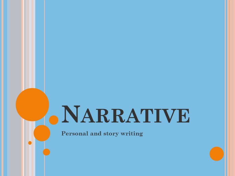 N ARRATIVE Personal and story writing