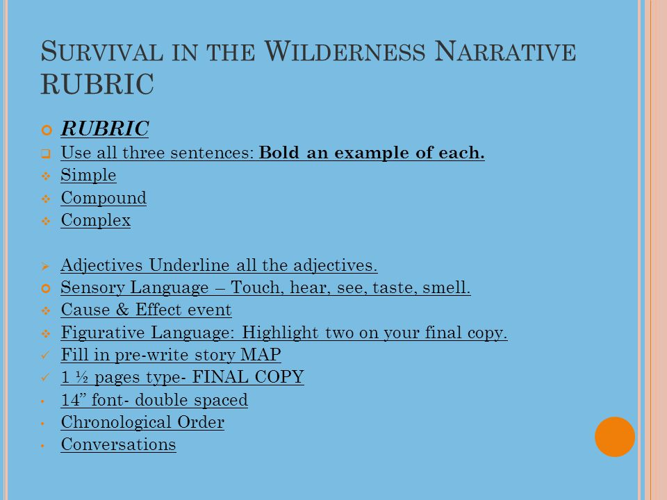 S URVIVAL IN THE W ILDERNESS N ARRATIVE RUBRIC RUBRIC  Use all three sentences: Bold an example of each.