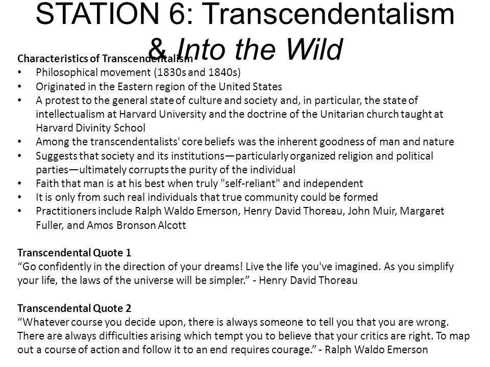 STATION 6: Transcendentalism & Into the Wild Characteristics of Transcendentalism Philosophical movement (1830s and 1840s) Originated in the Eastern r