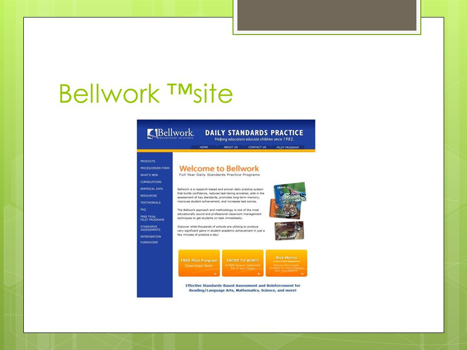 Learning systems  Your school's system  Examples: Evolve, Moodle, Edmodo, Quia  Bellwork™