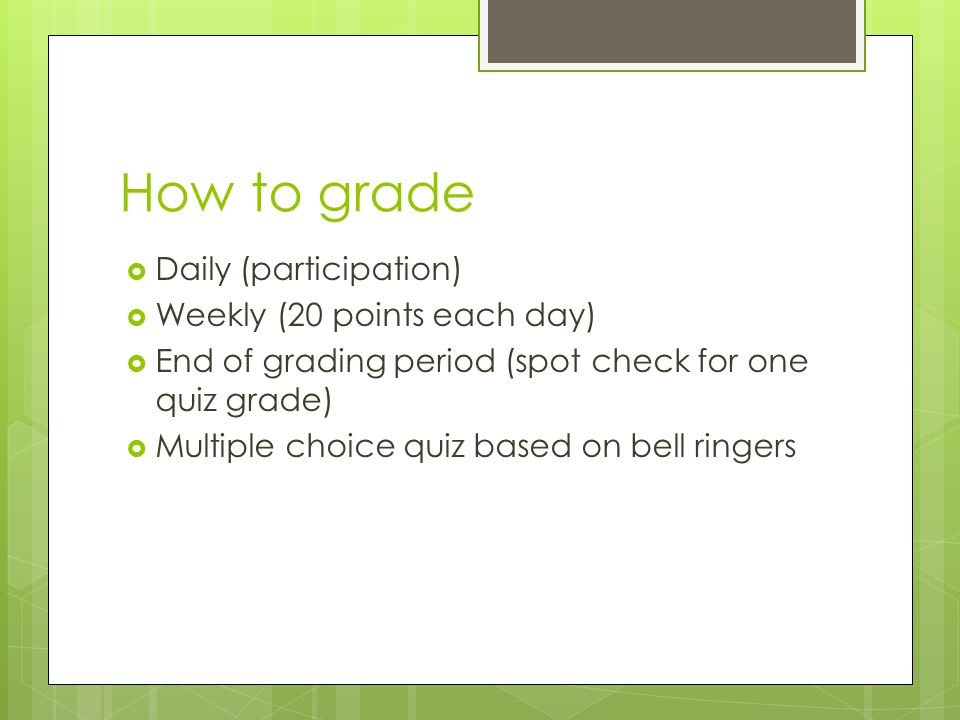 How to use bell ringers effectively  KISS. Keep it short and simple.  Be consistent. Post your daily bell ringer in the same place in the classroom.