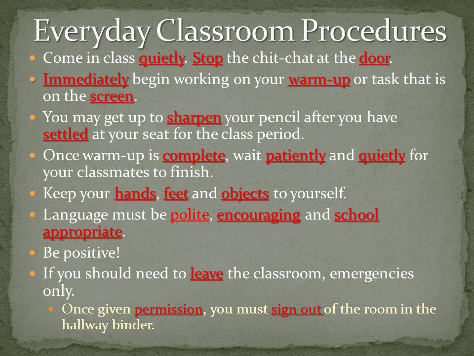 quietlyStop door Come in class quietly. Stop the chit-chat at the door.