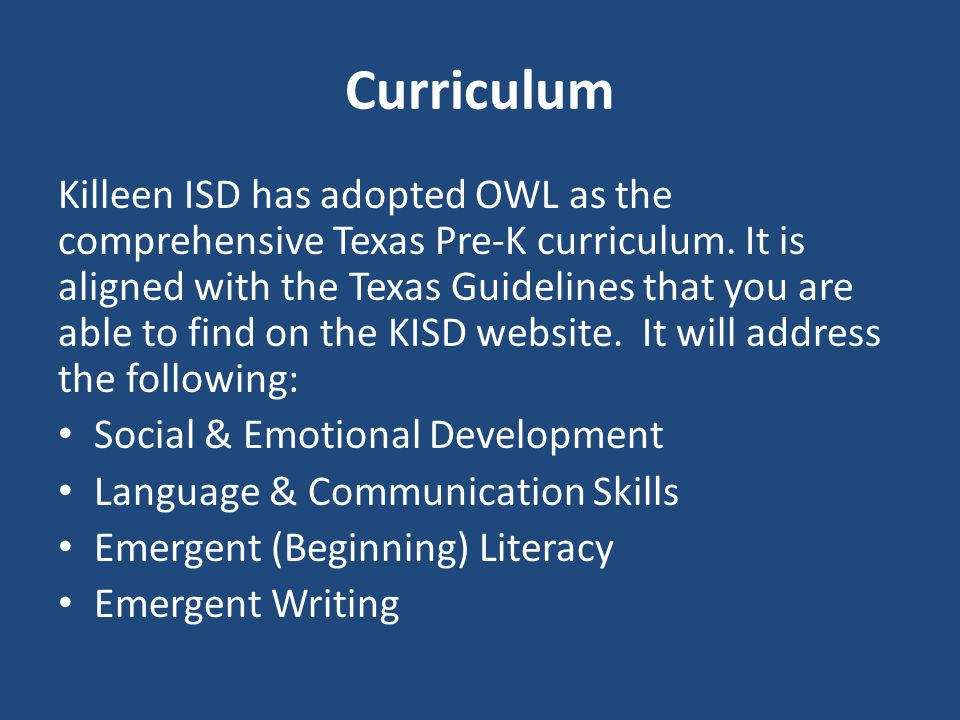 Curriculum Killeen ISD has adopted OWL as the comprehensive Texas Pre-K curriculum.