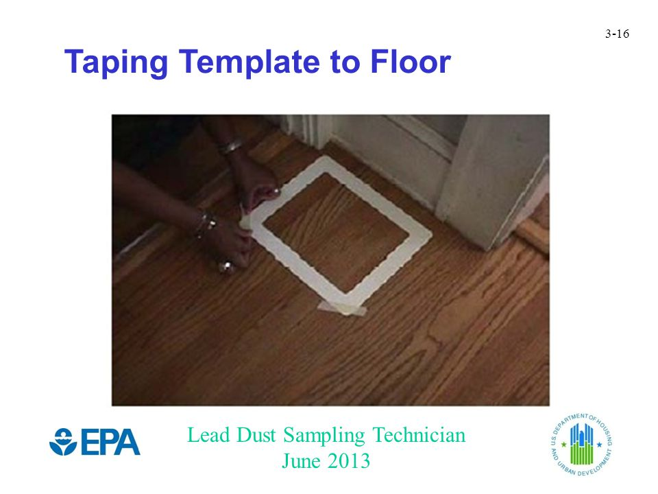 Lead Dust Sampling Technician June 2013 3-16 Taping Template to Floor