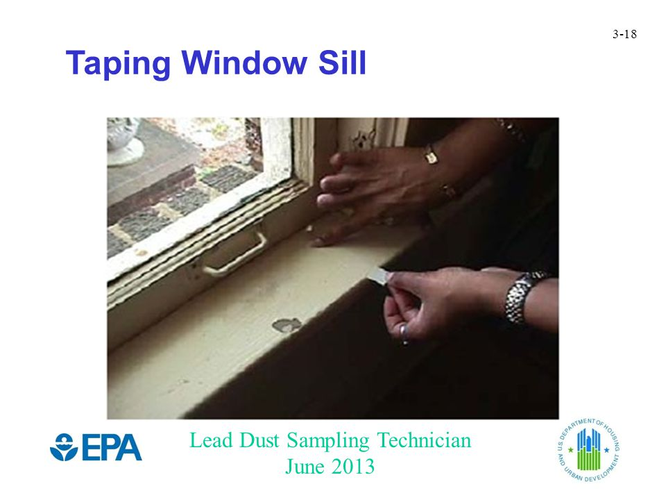 Lead Dust Sampling Technician June 2013 3-18 Taping Window Sill
