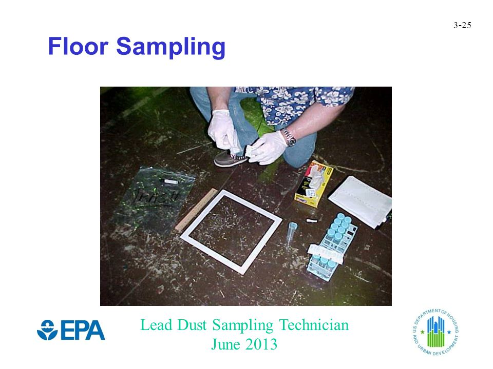 Lead Dust Sampling Technician June 2013 3-25 Floor Sampling