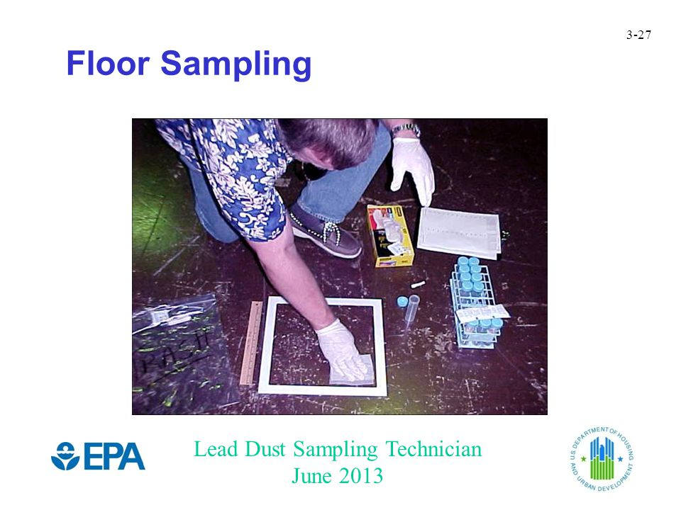 Lead Dust Sampling Technician June 2013 3-27 Floor Sampling