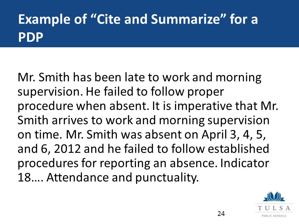 Example of Cite and Summarize for a PDP Mr. Smith has been late to work and morning supervision.
