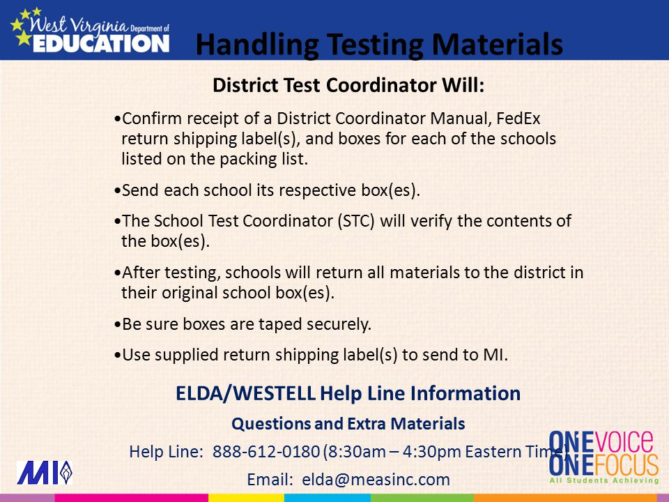 District Test Coordinator Will: Confirm receipt of a District Coordinator Manual, FedEx return shipping label(s), and boxes for each of the schools li