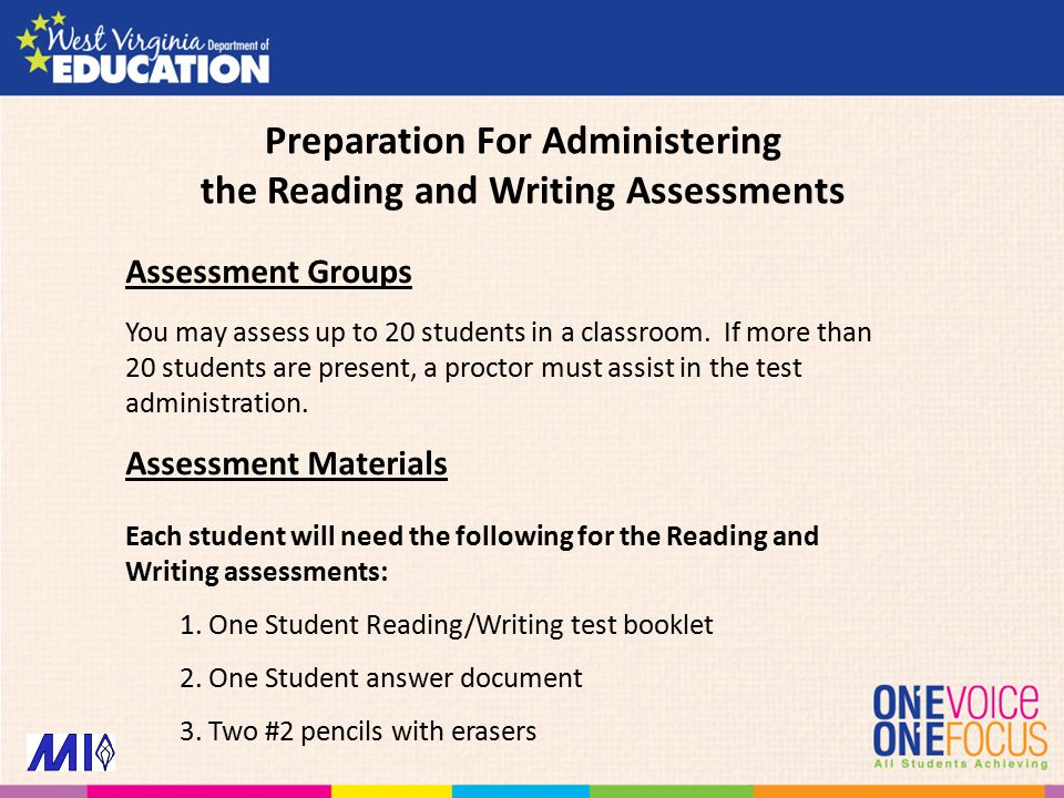 Assessment Groups You may assess up to 20 students in a classroom. If more than 20 students are present, a proctor must assist in the test administrat