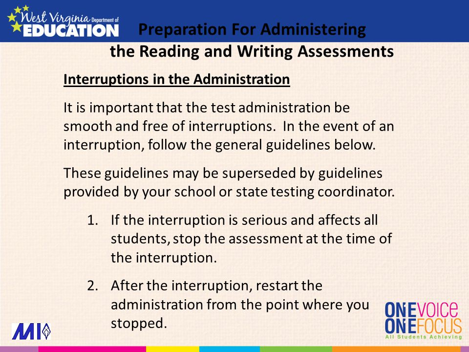 Interruptions in the Administration It is important that the test administration be smooth and free of interruptions.