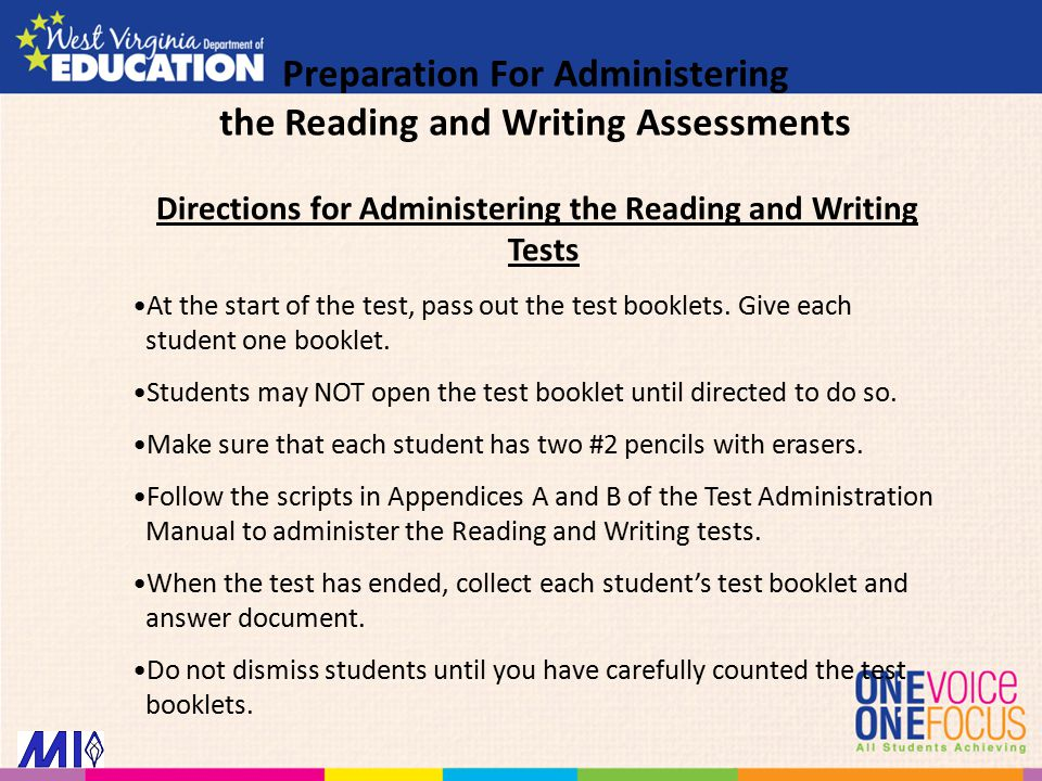Directions for Administering the Reading and Writing Tests At the start of the test, pass out the test booklets.
