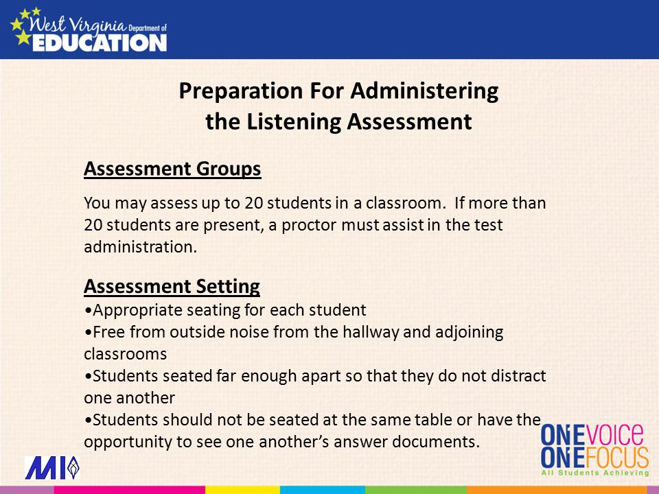 Assessment Groups You may assess up to 20 students in a classroom.