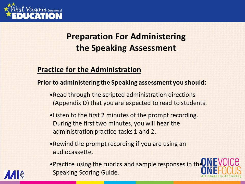 Practice for the Administration Prior to administering the Speaking assessment you should: Read through the scripted administration directions (Append