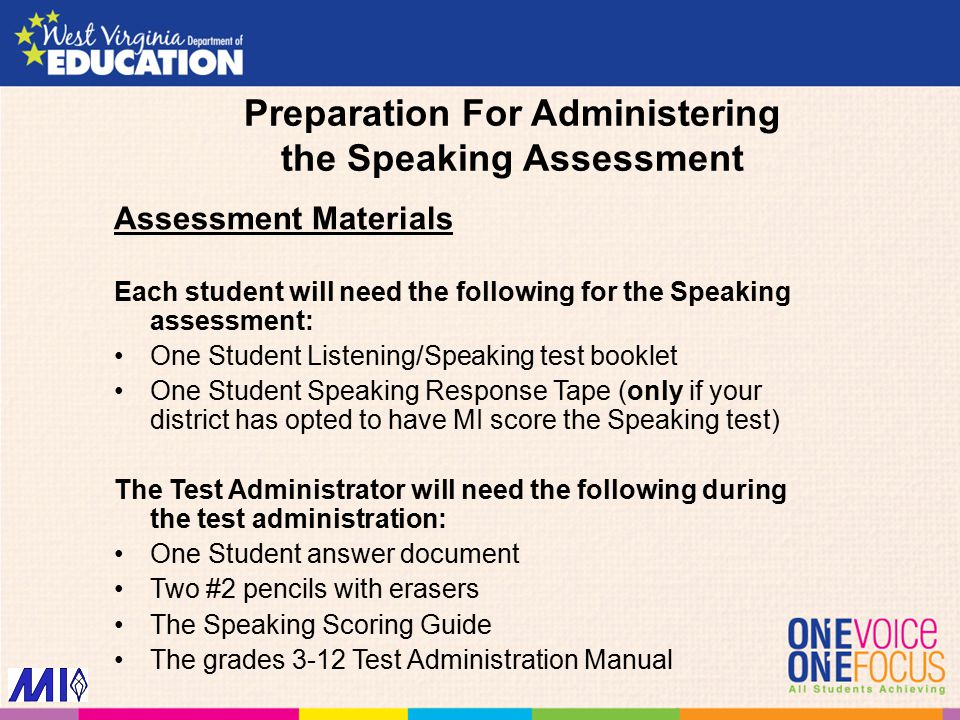 Preparation For Administering the Speaking Assessment Assessment Materials Each student will need the following for the Speaking assessment: One Stude