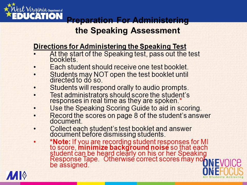Preparation For Administering the Speaking Assessment Directions for Administering the Speaking Test At the start of the Speaking test, pass out the t