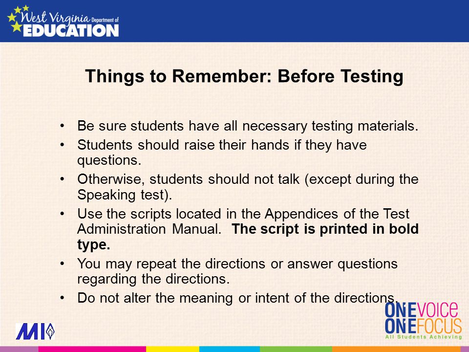 Things to Remember: Before Testing Be sure students have all necessary testing materials.