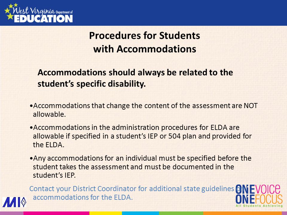 Procedures for Students with Accommodations Accommodations that change the content of the assessment are NOT allowable. Accommodations in the administ
