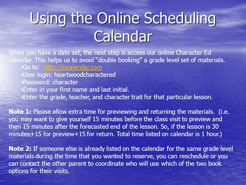 Using the Online Scheduling Calendar When you have a date set, the next step is access our online Character Ed calendar.