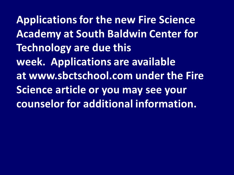 Applications for the new Fire Science Academy at South Baldwin Center for Technology are due this week.