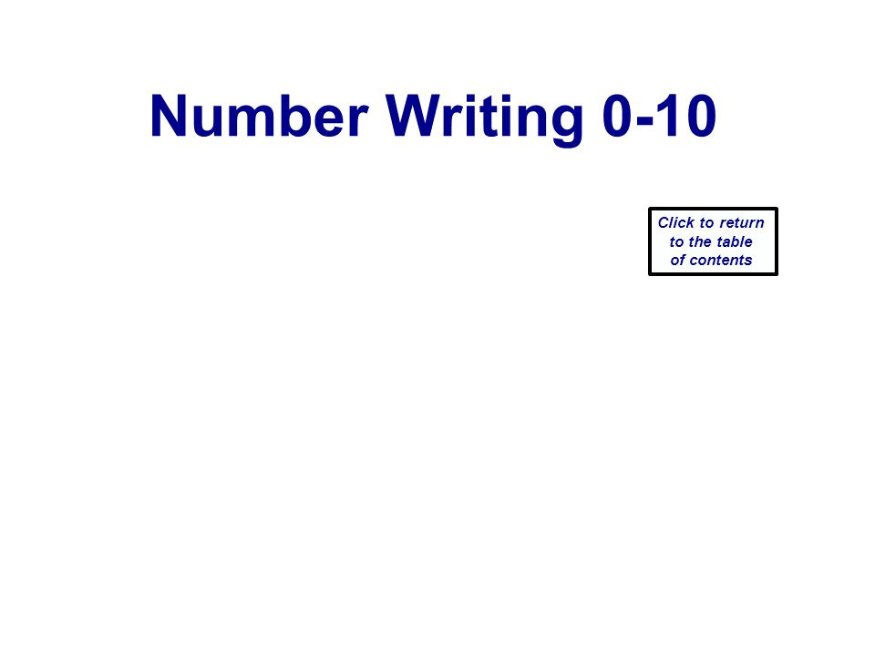 Number Writing 0-10 Click to return to the table of contents