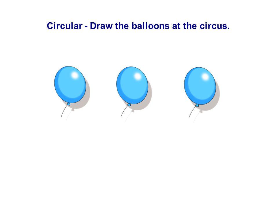 Circular - Draw the balloons at the circus.