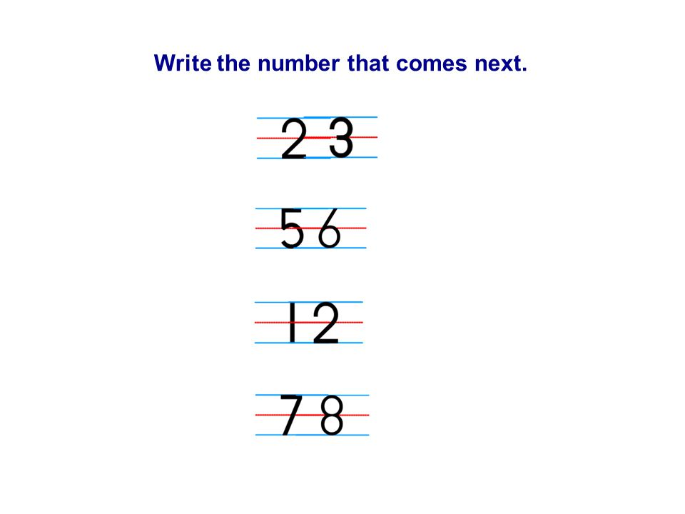 Write the number that comes next.