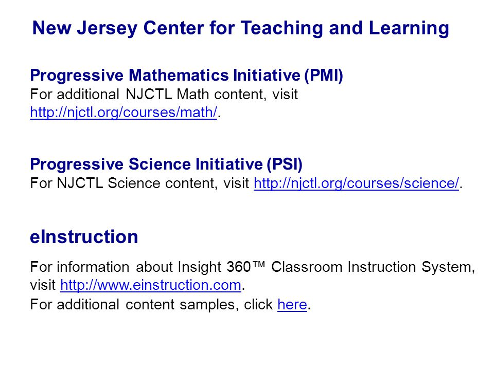 New Jersey Center for Teaching and Learning Progressive Mathematics Initiative (PMI) For additional NJCTL Math content, visit http://njctl.org/courses/math/.